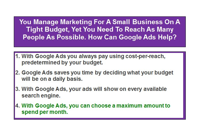 You Manage Marketing For A Small Business On A Tight Budget, Yet You Need To Reach As Many People As Possible. How Can Google Ads Help?