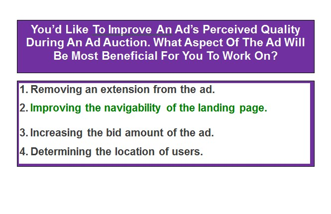 You'd Like To Improve An Ad's Perceived Quality During An Ad Auction. What Aspect Of The Ad Will Be Most Beneficial For You To Work On?