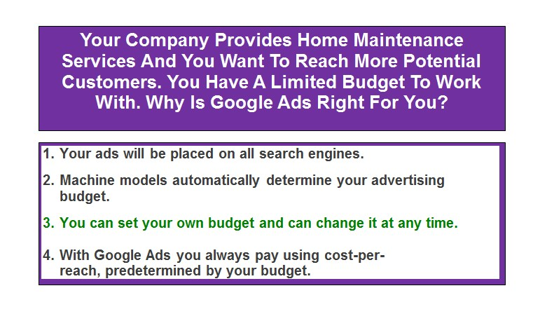 Your Company Provides Home Maintenance Services And You Want To Reach More Potential Customers. You Have A Limited Budget To Work With. Why Is Google Ads Right For You?